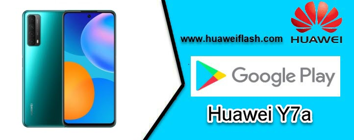 Google Service apps on your Huawei Y7a