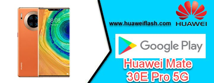 Google Services on Huawei Mate 30E Pro 5G