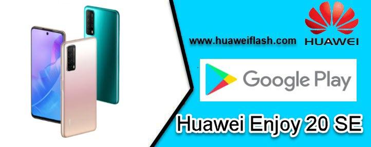 Play store Huawei Enjoy 20 SE