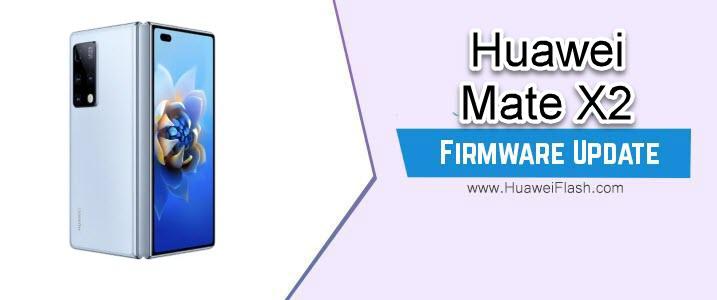 Huawei Mate X2 Stock Firmware