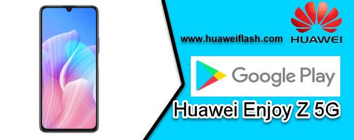 PlayStore in Huawei Enjoy Z 5G