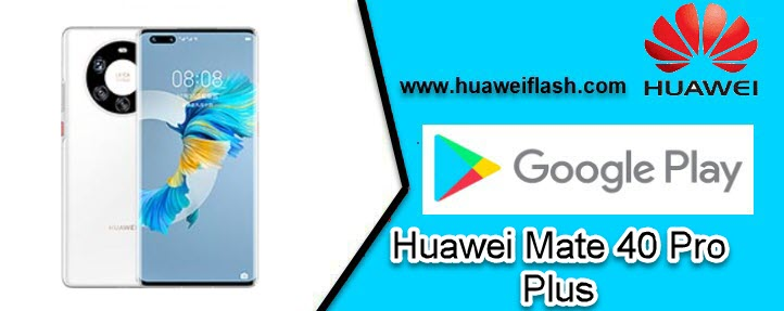 Google Services Huawei Mate 40 Pro Plus