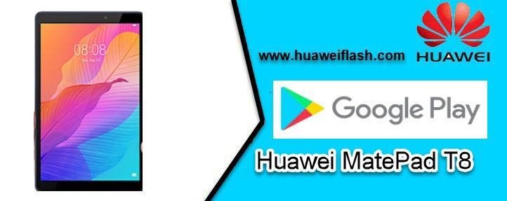 Huawei MatePad T8 Install Google Play Store