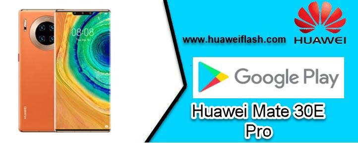 play store on Huawei Mate 30E Pro